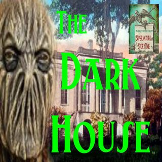 The Dark House | A Nightmare Story | Podcast E89