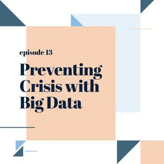 013: Preventing Crisis with Big Data