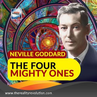 Neville Goddard The Four Mighty Ones