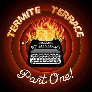 Ep 67 - Termite Terrace, Part 1