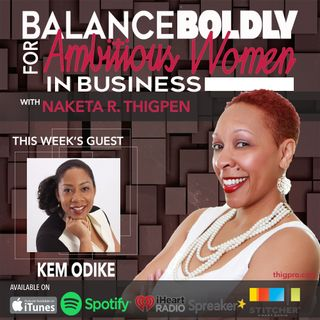 Balancing Motherhood and Business with Kem Odike