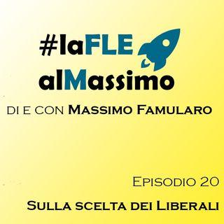 FLEalMassimo  - Episodio 20 - Sulla scelta dei Liberali