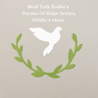 Real Talk Radio's Poems Of Hope Series!