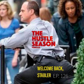 The Hustle Season: Ep. 126 Welcome Back, Stabler