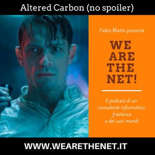 27 - Altered Carbon (recensione senza spoiler)