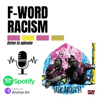 F-Word Racism