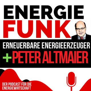 E&M ENERGIEFUNK - Erneuerbare Energieerzeuger & der Bundeswirtschaftsminister Peter Altmaier