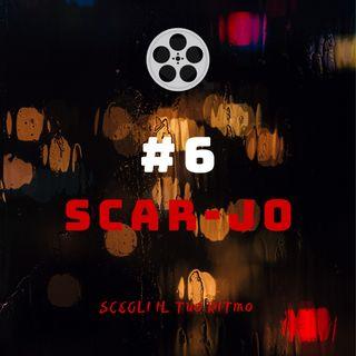 #6 - Scar-Jo