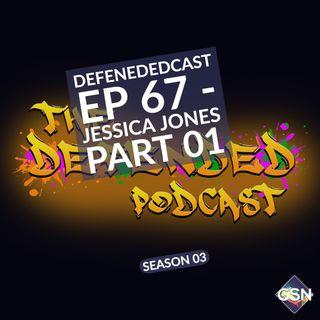 Defendedcast Ep 67 - Jessica Jones Part 01