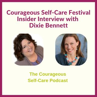 Self-Care Festival Insider Interview with Dixie Bennett