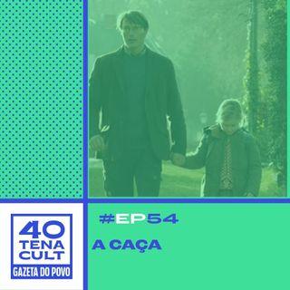 """Quarentena Cult #54: O que há para falar sobre cinema depois de """"A Caça""""?"""