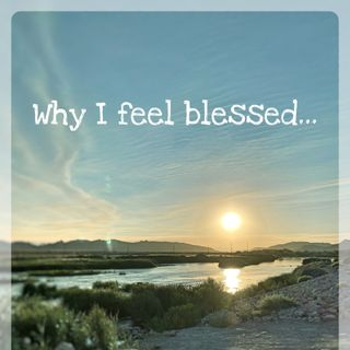 Why I feel blessed...