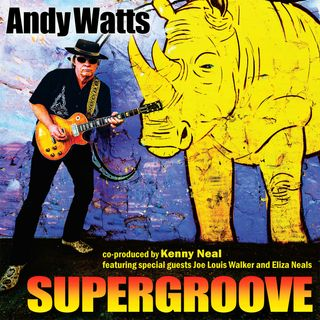 Supergroove - Blues Guitarist Andy Watts on Big Blend Radio