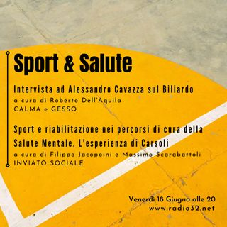 Sport e Salute - Inviato Sociale e Calma e Gesso - puntata del 18 giugno 2021