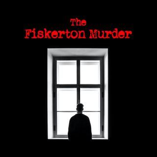 Episode 18 - The Fiskerton Murder