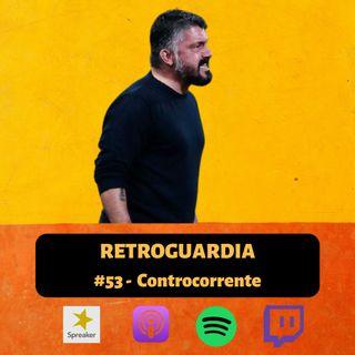 #53 - Controcorrente