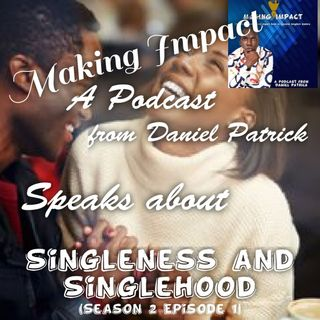 Understanding Singleness and Singlehood (Relationship Matters)