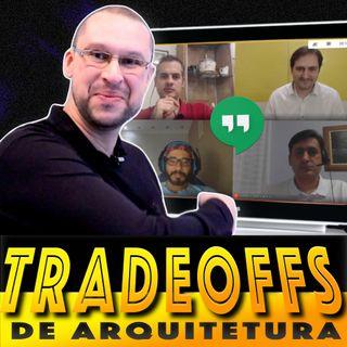 IMPERDÍVEL: TRADEOFFS de ARQUITETURA | O que são TRADEOFFS | Arquitetura de Software