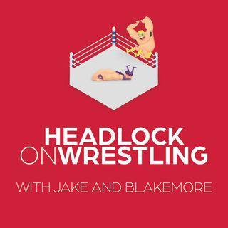 Headlock on Wrestling w/Jake & Blakemore
