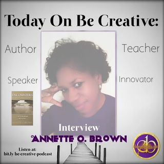 Encounters and Reflections with Annette O. Brown