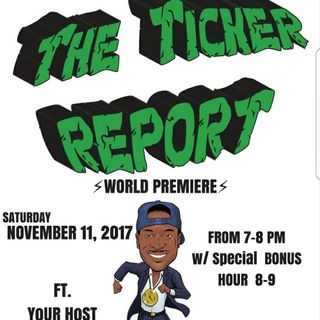 The Ticker Report 11-18-17