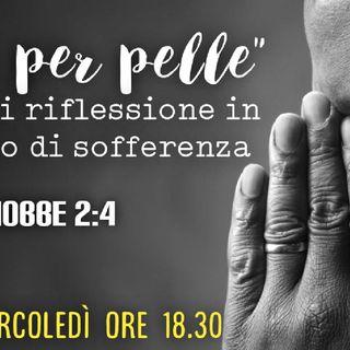 """""""PELLE PER PELLE"""" Giobbe 2:4 (Studio 2) Solopaca 09.12.20"""