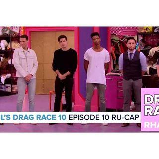 RuPaul's Drag Race Season 10   Episode 10 Ru-Cap