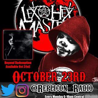 Replicon Radio 10/23/17- Lex the Hex Master