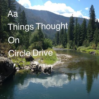 Aa- Things Thought on Circle Drive