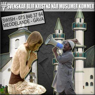 SVENSKAR BLIR KRISTNA NÄR MUSLIMER KOMMER