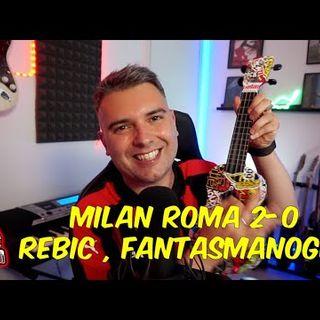 MILAN ROMA 2 0 | REBIC CALHANOGLU