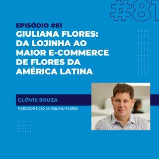 #81 - Giuliana Flores: da loja de 32m² ao maior e-commerce de flores da América Latina