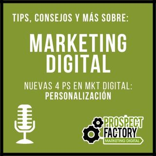 Nuevas 4Ps de Marketing en el Mundo Digital - Personalización | Prospect Factory