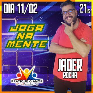 Pratique o Amor com Jader Rocha - Joga Na Mente