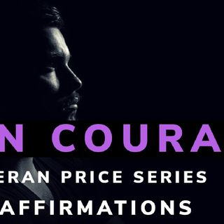 A MANS COURAGE|| SELF MASTERY MEDITATION || AFFIRMATIONS