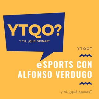 Hablamos de eSports con Alfonso Verdugo