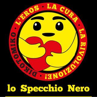 Lo Specchio Nero E24S02 -  l'eros, la cura, la rivoluzione! -06/05/2021