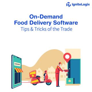 On-Demand Food Delivery Software – Tips & Tricks of the Trade