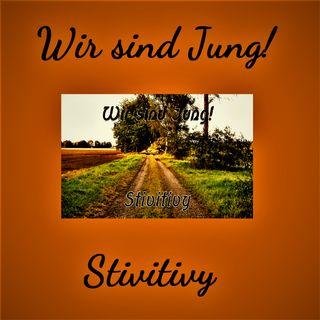 Stivitivy - Wir sind Jung! (Official Teaser) [Teil 2]