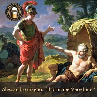 Alessandro Magno - Il principe Macedone