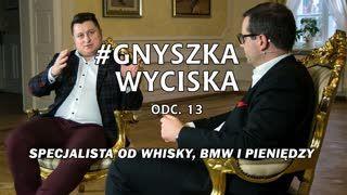 #GnyszkaWyciska odc. 13  Błażej Młynarczyk o whisky, BMW i Mszy Trydenckiej