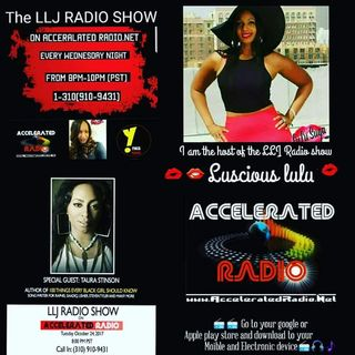 LLJ Radio Show 10/25/17 *Taura Stinson*