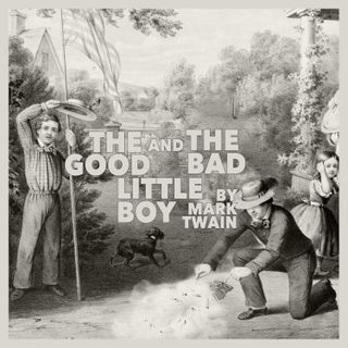 The Good and the Bad Little Boy by Mark Twain