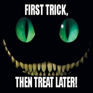 First Trick, Then Treat later!