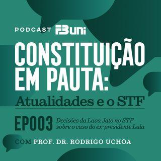 EP 003 - Decisões da Lava Jato no STF sobre o caso do ex-presidente Lula