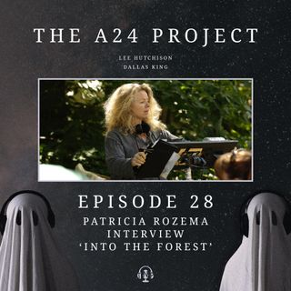 28 - Patricia 'Into The Forest' Rozema Interview
