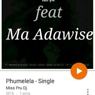 Miss Pru Feat Ma Ada,Amanda,Saudi,Sjava,Sindi,Fifi & Emtee - PHUMELELA