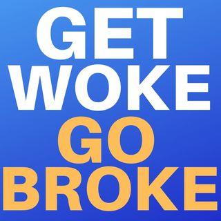 GET WOKE GO BROKE - STARBUCKS