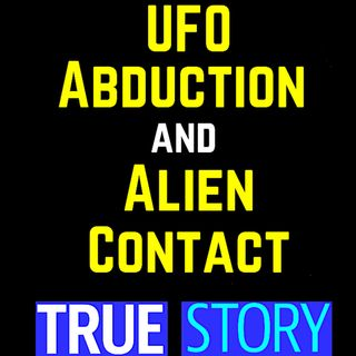 UFO Abduction and Terrifying Alien Contact TRUE STORY 👽 UFO and Abduction True Stories 2020