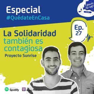EP 27: La solidaridad también es contagiosa